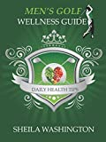 img - for Men's Golf Wellness Guide and Daily Health Tips book / textbook / text book