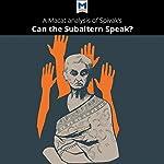 A Macat Analysis of Gayatri Chakravorty Spivak's Can the Subaltern Speak? | Graham K. Riach