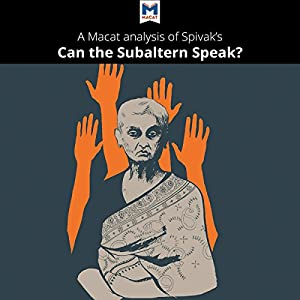 A Macat Analysis of Gayatri Chakravorty Spivak's Can the Subaltern Speak? Hörbuch