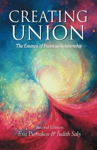 Creating Union: The Essence of Intimate Relationship (Pathwork Series)