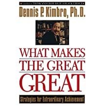 What Makes the Great Great: Strategies for Extraordinary Achievement
