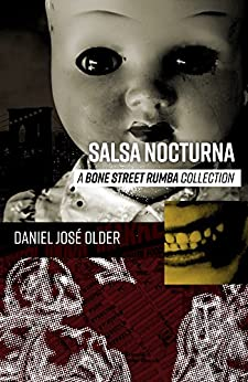 Salsa Nocturna: A Bone Street Rumba Collection by [Older, Daniel José]