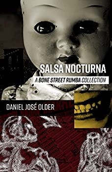 Salsa Nocturna: A Bone Street Rumba Collection Kindle Edition by Daniel José Older (Author)