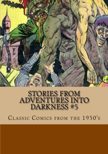 Read Online Stories From Adventures Into Darkness #5: Classic Comics from the 1950's ePub fb2 book