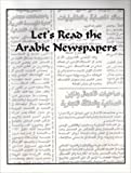 Let's Read the Arabic Newspapers : Arabic Reader, Rowland, Howard D., 0866856730