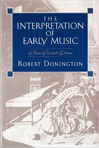The Interpretation of Early Music