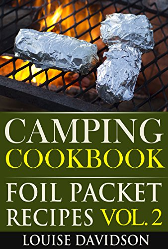 Camping Cookbook: Foil Packet Recipes Vol. 2 by [Davidson, Louise]