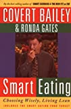 Smart Eating, Covert Bailey and Ronda Gates, 039585492X