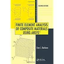 Finite Element Analysis of Composite Materials Using ANSYS®, Second Edition