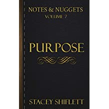 Notes & Nuggets Series - Volume 7 - Purpose