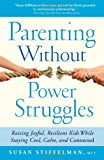 Parenting Without Power Struggles, Susan Stiffelman, 1451667663