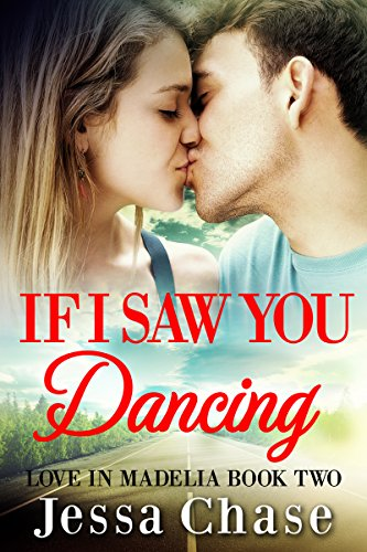 If I Saw You Dancing (Love in Madelia Book 2) by [Chase, Jessa]