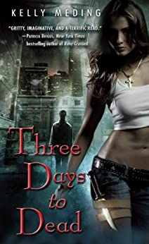 Three Days to Dead (Dreg City Book 1) by [Meding, Kelly]