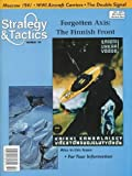 DG Strategy   Tactics Magazine 199 with Forgotten Axis a Fight to the Finnish Board Game