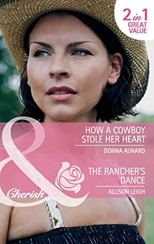 book cover of How a Cowboy Stole Her Heart / The Rancher\'s Dance
