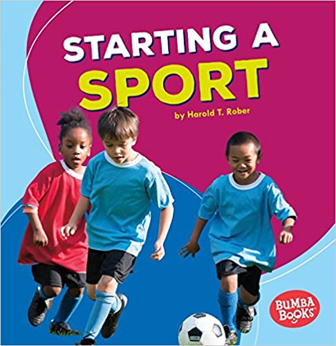 Starting a Sport (Bumba Books - Fun Firsts)