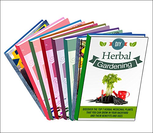 DIY Herbal Gardening For Beginner's : Box Set : Learn Easy And Beginner DIY Methods And Techniques For Gardening