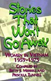 Stories That Won't Go Away: Women in Vietnam, 1959-1975