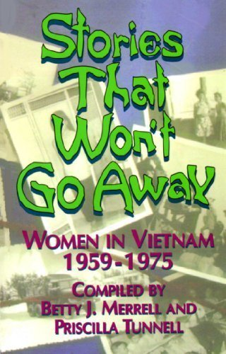 Stories That Won't Go Away: Women in Vietnam, 1959-1975 by New Hope