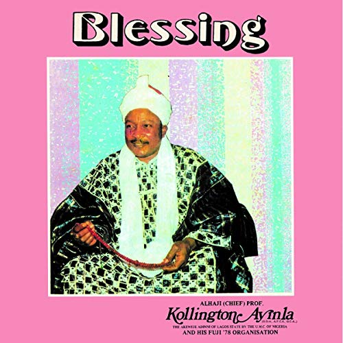 Album Art for Blessing by Kollington Ayinla and His Fuji '78 Organisation