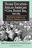 Higher Education for African Americans Before the Civil Rights Era, 1900-1964, , 1412847710