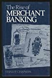 The Rise of Merchant Banking 9780043320945