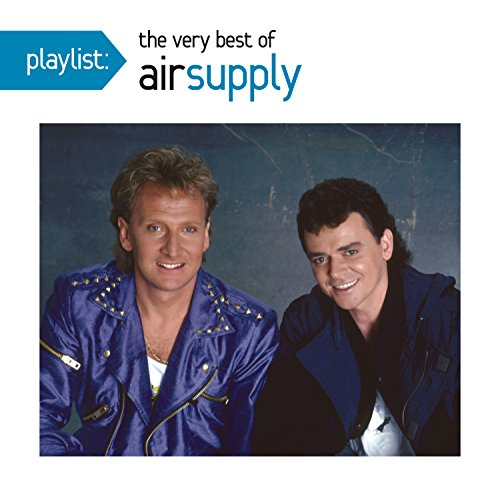 Air Supply - Playlist The Very Best Of Air Supply - Zortam Music