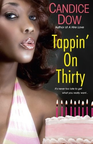 Tappin' On Thirty by Candice Dow (2008-02-01)