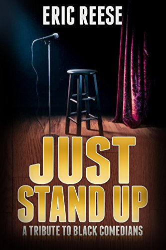 Just Stand Up: A Tribute to Black Comedians (Best African American Stand Up Comedians)