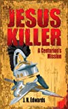 Jesus Killer, J. H. Edwards, 1589825489
