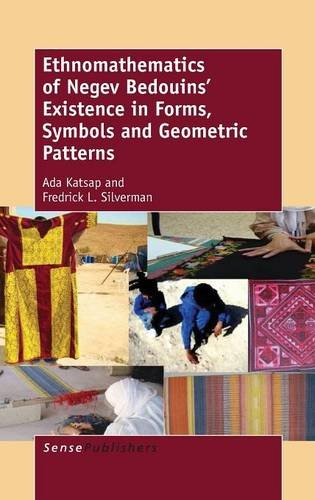 Ethnomathematics of Negev Bedouins' Existence in Forms, Symbols and Geometric Patterns