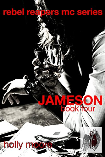 Rebel Reapers MC Series: Jameson Book Four