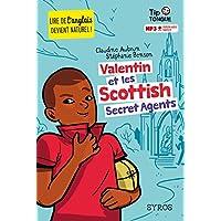 Valentin et les Scottish Secret Agents - collection Tip Tongue - A1 introductif - dès 8 ans