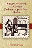 Villages, Women, and the Success of Dairy Cooperatives in India, Pratyusha Basu, 160497625X