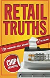 img - for RETAIL TRUTHS - THE UNCONVENTIONAL WISDOM OF RETAILING book / textbook / text book
