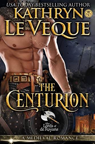 The Centurion (Lords of de Royans Book 3) by [Le Veque, Kathryn]