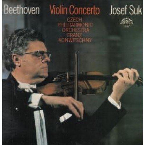 Beethoven - Josef Suk, Czech Philharmonic Orchestra, Franz Konwitschny ‎- Violin Concerto In D Major, Op. 61