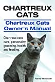 Chartreux Cats. Chartreux cats care, personality, grooming, health and feeding. Chartreux Cats Owners Manual.