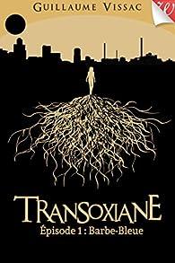Transoxiane, épisode #1: Barbe-Bleue par Guillaume Vissac