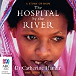 The Hospital by the River | Catherine Hamlin