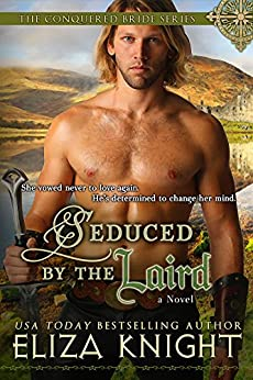 Seduced by the Laird (Conquered Bride Series Book 2) by [Knight, Eliza]