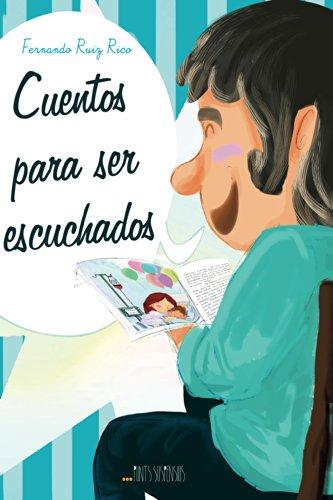 Cuentos para ser escuchados de Fernando Ruiz Rico