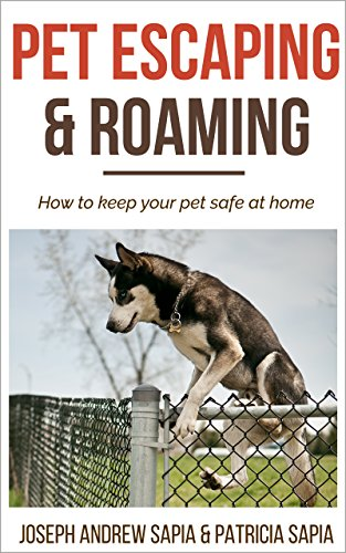 Pet Escaping and Roaming: How to keep your pet safe at home