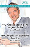 Nyc Angels: Making The Surgeon Smile/Nyc Angels: An Explosive Reunion