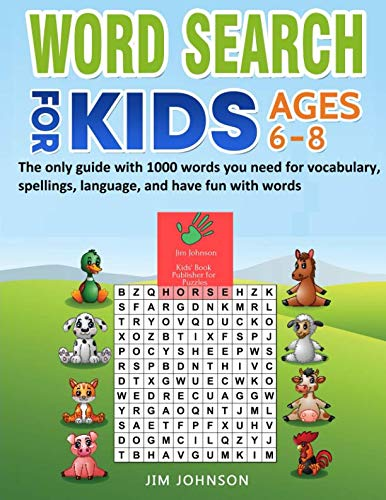 WORD SEARCH FOR KIDS AGES 6-8 - The only guide with 1000 words you need for vocabulary, spellings, language, and have fun with words por Mr. Jim Johnson