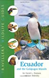 Ecuador and the Galapagos Islands (Travellers' Wildlife Guide)