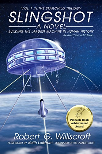 (Slingshot: Building the Largest Machine in Human History (The Starchild Trilogy Book 1))