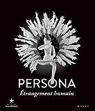 Persona, étrangement humain : Exposition, Paris, Musée du Quai Branly, 26 janvier-13 novembre 2016