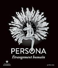 Persona : Etrangement humain par Aude Gros de Beler