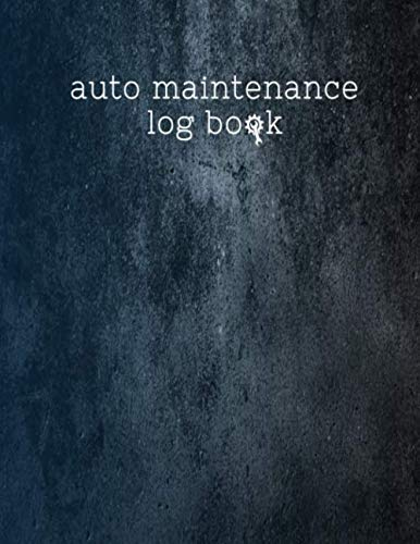 Auto: Log Book for Automobile, Vehicle Maintenance, Service, and Repairs. Features 110 pages 8.5